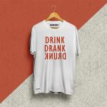 Drink Drank Drunk White Unisex Printed Tshirt.jpg